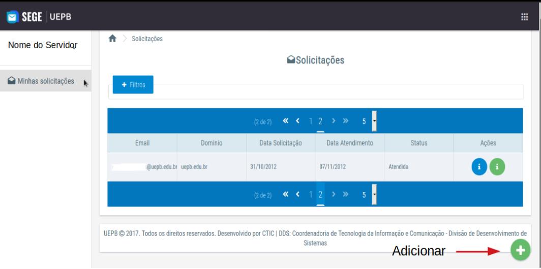 Captura de tela do sistema SEGE. Tela principal exibindo o item Minhas solicitações no menu lateral esquerdo, uma tabela com as solicitações do usuário no centro da janela e o botão adicionar no canto inferior do lado direito.